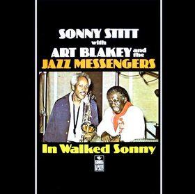 SONNY STITT - In Walked Sonny (With Art Blakey & The Jazz Messengers) cover