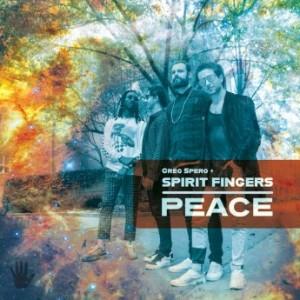 SPIRIT FINGERS - Spirit Fingers + Greg Spero : Peace cover