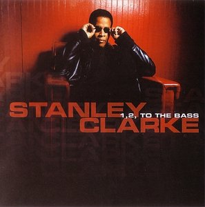 STANLEY CLARKE - 1, 2, to the Bass cover