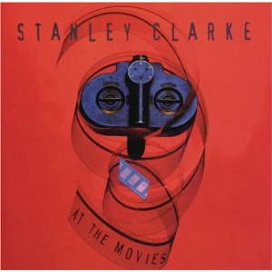 STANLEY CLARKE - At the Movies cover
