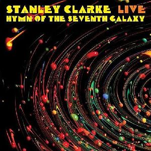 STANLEY CLARKE - Hymn Of The Seventh Galaxy - Live cover
