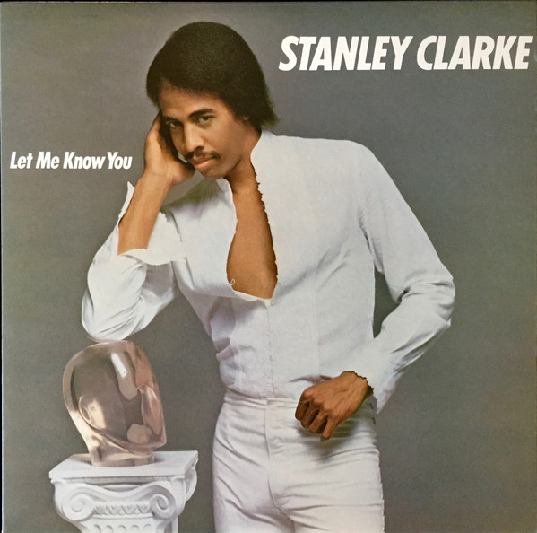 STANLEY CLARKE - Let Me Know You cover