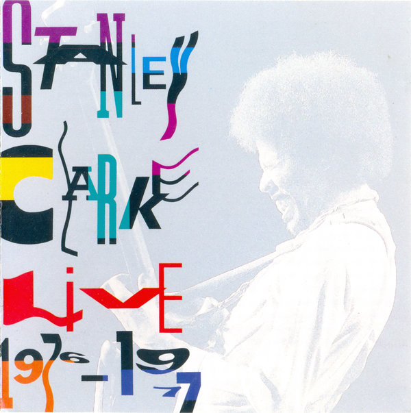 STANLEY CLARKE - Stanley Clarke Live 1976-1977 cover