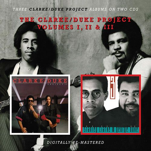 STANLEY CLARKE - The Clarke / Duke Project :  Volumes I, II and III cover