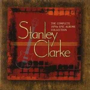 STANLEY CLARKE - The Complete 1970s Epic Albums Collection cover