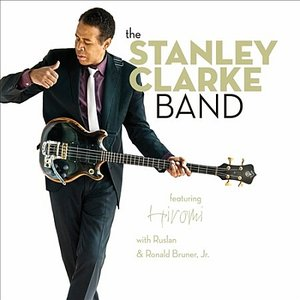 STANLEY CLARKE - The Stanley Clarke Band (feat. Hiromi, Ruslan Sirota and Ronald Bruner, Jr.) cover