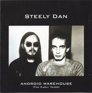 STEELY DAN - Android Warehouse (The Early Years) cover