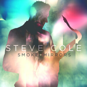 STEVE COLE - Smoke and Mirrors cover