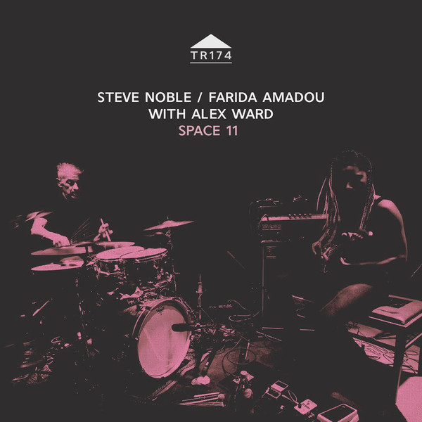 STEVE NOBLE - Steve Noble / Farida Amadou with Alex Ward : Space 11 cover