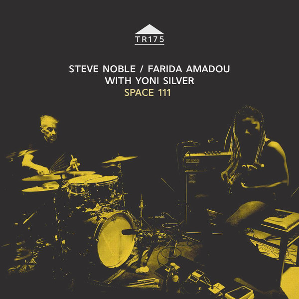 STEVE NOBLE - Steve Noble, Farida Amadou With Yoni Silver : Space 111 cover