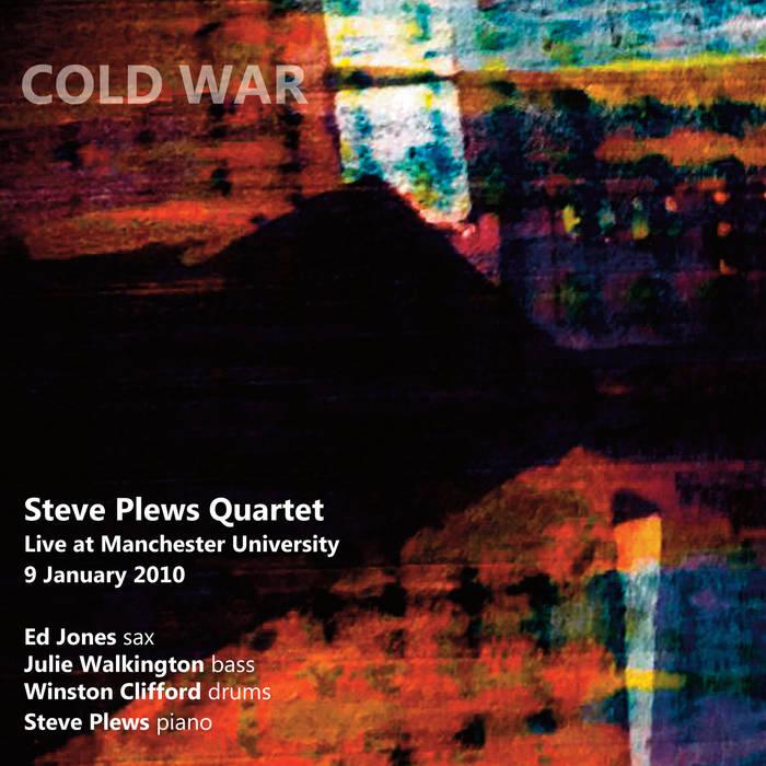 STEVE PLEWS - Steve Plews Quartet : Cold War cover