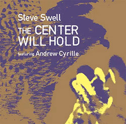 STEVE SWELL - The Center Will Hold featuring Andrew Cyrille cover