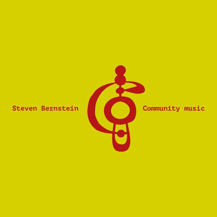 STEVEN BERNSTEIN - Community Music cover
