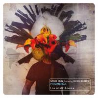 STICK MEN - Stick Men featuring David Cross : Panamerica - Live in Latin America cover