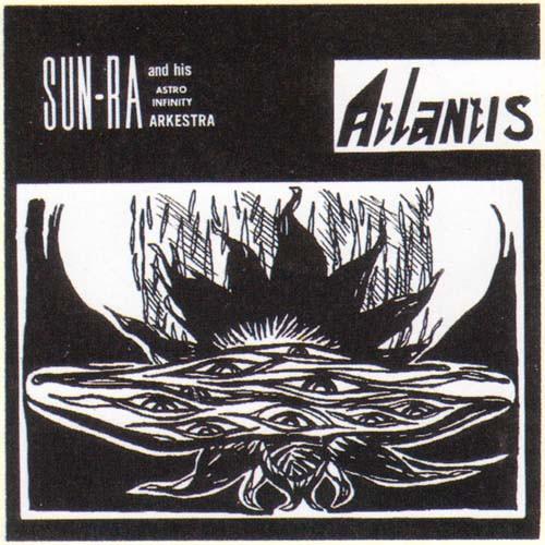 SUN RA - Sun Ra And His Astro Infinity Arkestra : Atlantis cover