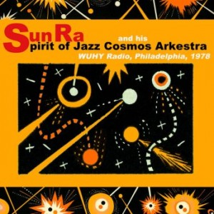 SUN RA - The Spirit of Jazz Cosmos Arkestra at WUHY, 1978 cover