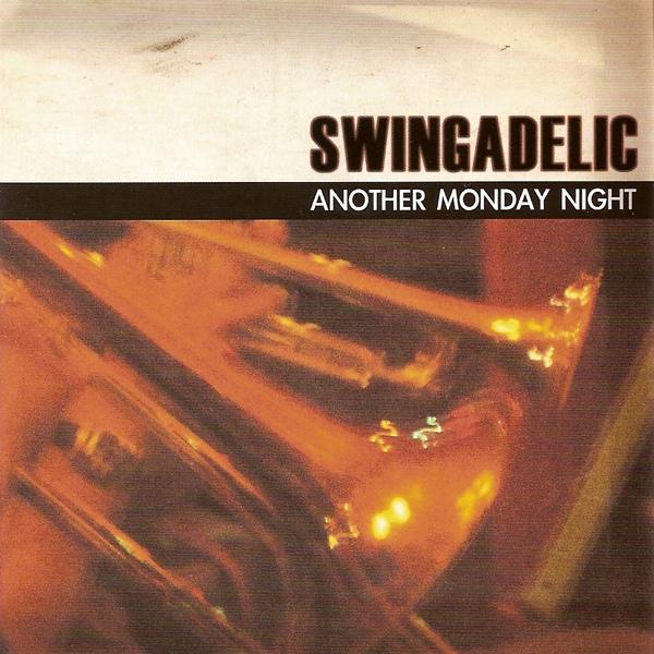 SWINGADELIC - Another Monday Night cover