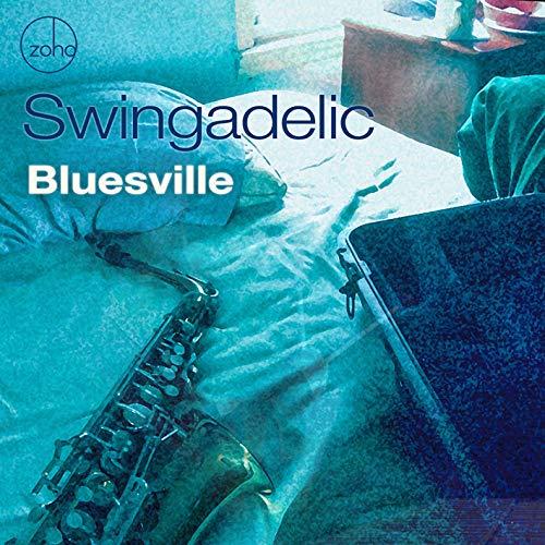 SWINGADELIC - Bluesville cover