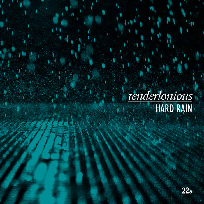 TENDERLONIOUS - Hard Rain cover