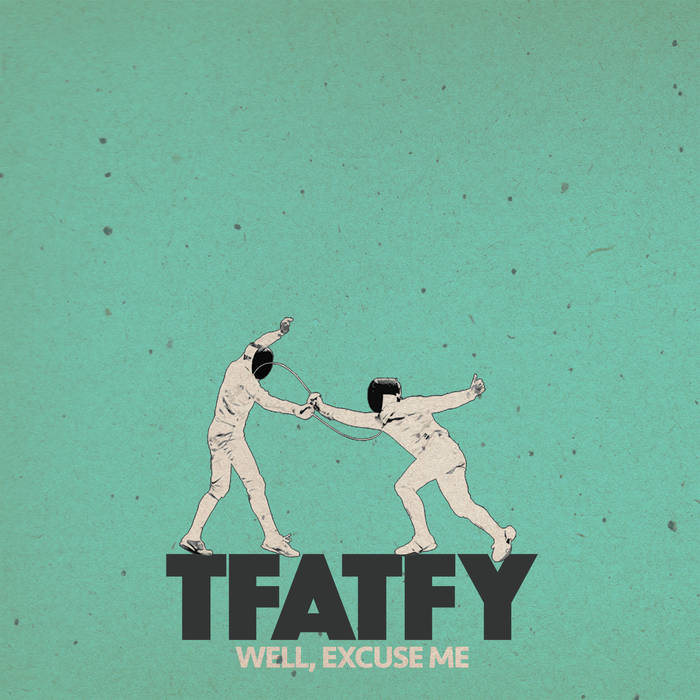TFATFY - Well, excuse me cover