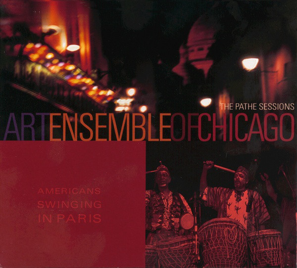 THE ART ENSEMBLE OF CHICAGO - Americans Swinging in Paris: The Pathe Sessions cover