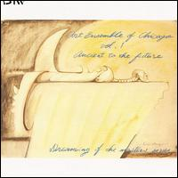 THE ART ENSEMBLE OF CHICAGO - Ancient To The Future: Dreaming Of The Masters Series Vol.1 cover