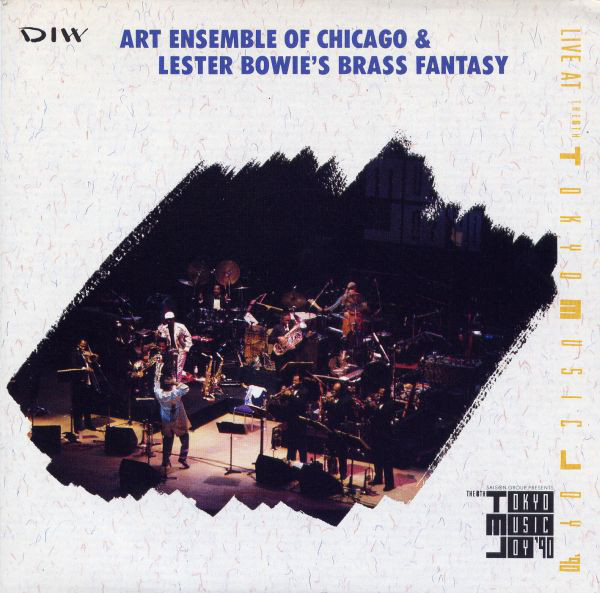 THE ART ENSEMBLE OF CHICAGO - Art Ensemble Of Chicago & Lester Bowie's Brass Fantasy ‎: Live At The 6th Tokyo Music Joy '90 cover