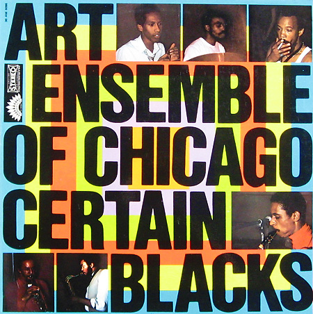 THE ART ENSEMBLE OF CHICAGO - Certain Blacks cover