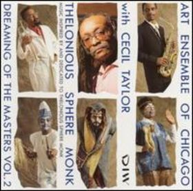 THE ART ENSEMBLE OF CHICAGO - Dreaming of the Masters, Volume 2: Thelonious Sphere Monk cover