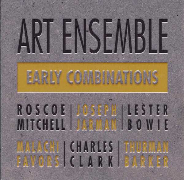 THE ART ENSEMBLE OF CHICAGO - Early Combinations cover