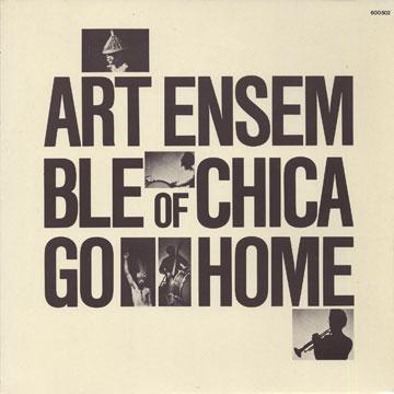 THE ART ENSEMBLE OF CHICAGO - Go Home cover
