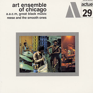 THE ART ENSEMBLE OF CHICAGO - Reese and the Smooth Ones cover