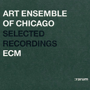 THE ART ENSEMBLE OF CHICAGO - Selected Recordings cover
