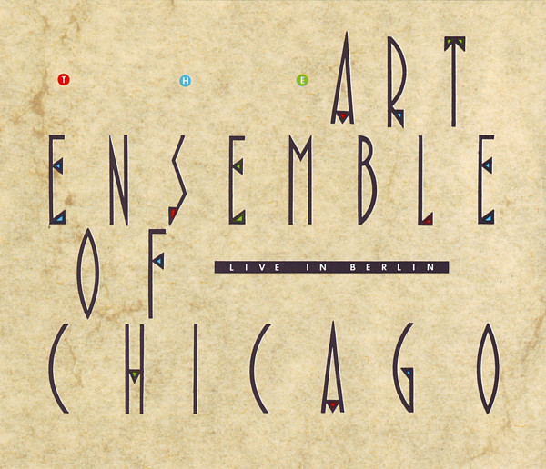 THE ART ENSEMBLE OF CHICAGO - Live In Berlin cover