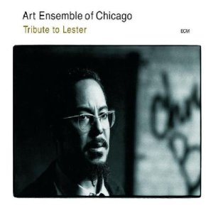 THE ART ENSEMBLE OF CHICAGO - Tribute to Lester cover