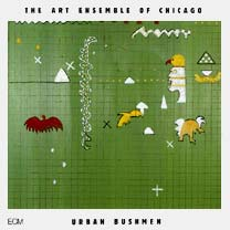 THE ART ENSEMBLE OF CHICAGO - Urban Bushmen cover