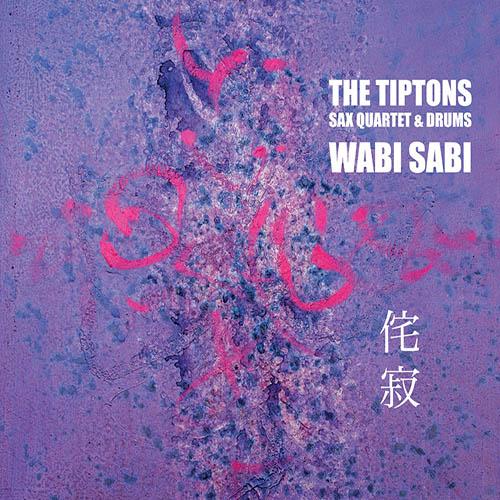 THE BILLY TIPTON MEMORIAL SAXOPHONE QUARTET / THE TIPTONS SAX QUARTET / THE TIPTONS - The Tiptons Sax Quartet & Drums : Wabi Sab cover