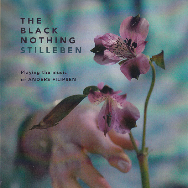 THE BLACK NOTHING - The Black Nothing playing the music of Anders Filipsen : Stilleben cover