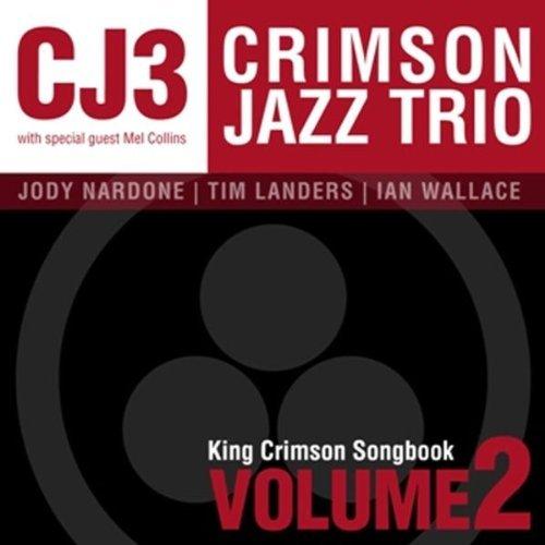 THE CRIMSON JAZZ TRIO - King Crimson Songbook, Volume 2 cover