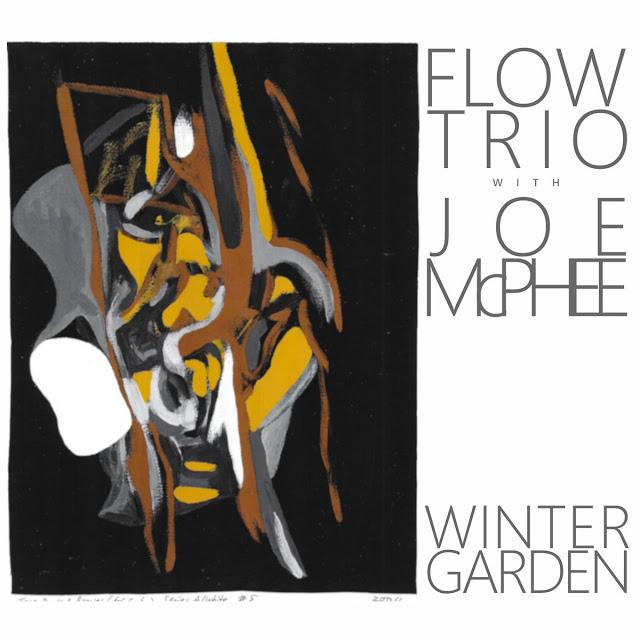 FLOW TRIO (THE FLOW) - Flow Trio with Joe McPhee : Winter Garden cover