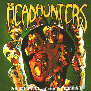 THE HEADHUNTERS - Survival of the Fittest cover