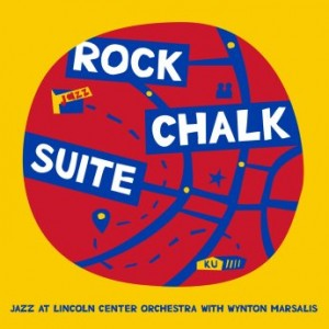 THE JAZZ AT LINCOLN CENTER ORCHESTRA / LINCOLN CENTER JAZZ ORCHESTRA - Jazz at Lincoln Center Orchestra & Wynton Marsalis : Rock Chalk Suite cover