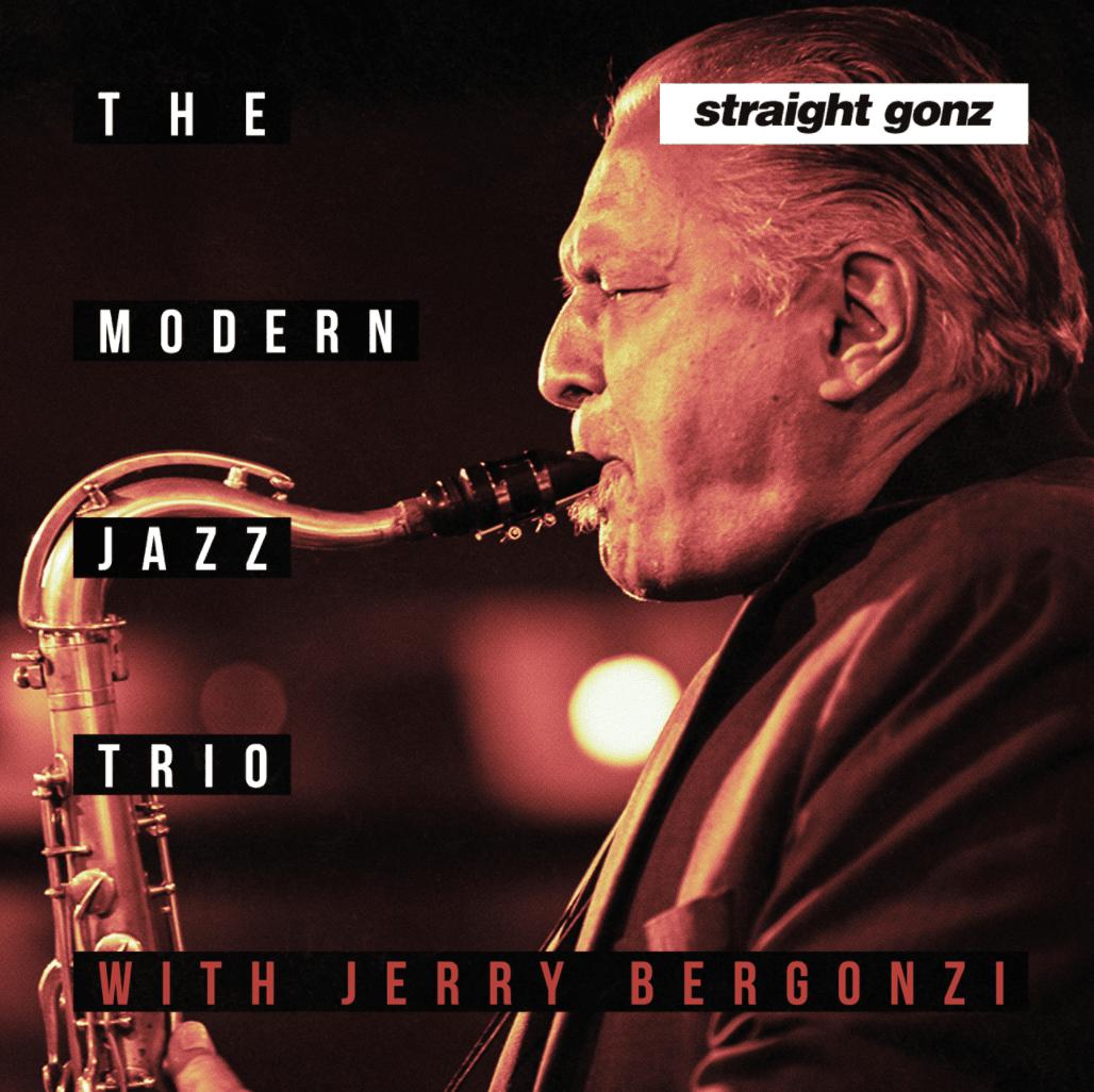 THE MODERN JAZZ TRIO - Straight Gonz (with Jerry Bergonzi) cover