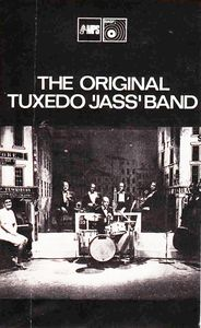 THE ORIGINAL TUXEDO JAZZ ORCHESTRA - The Original Tuxedo 'Jass' Band (aka The World's Oldest Jazz Orchestra Founded In 1896) cover