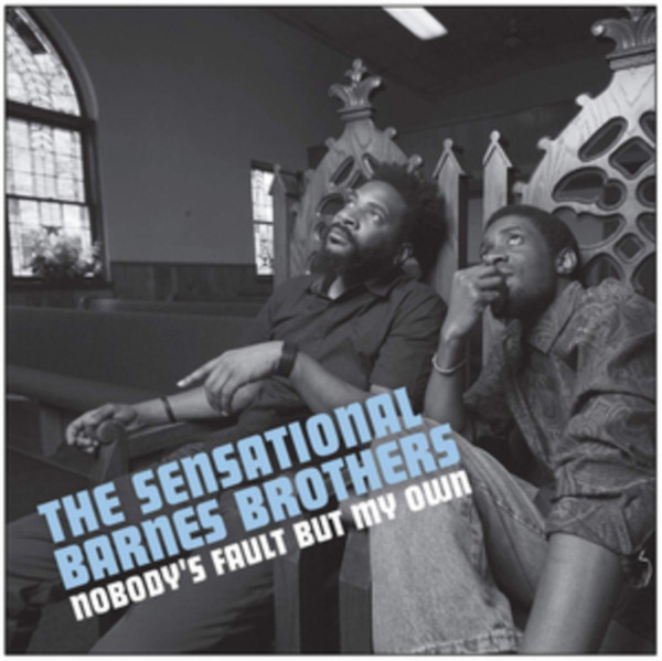 THE SENSATIONAL BARNES BROTHERS - Nobodys Fault But My Own cover