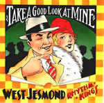 THE WEST JESMOND RHYTHM KINGS - Take A Good Look At Mine cover