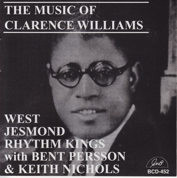 THE WEST JESMOND RHYTHM KINGS - The Music Of Clarence Williams (with Bent Persson & Keith Nichols) cover