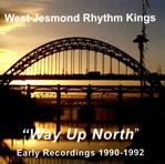 THE WEST JESMOND RHYTHM KINGS - Way Up North cover