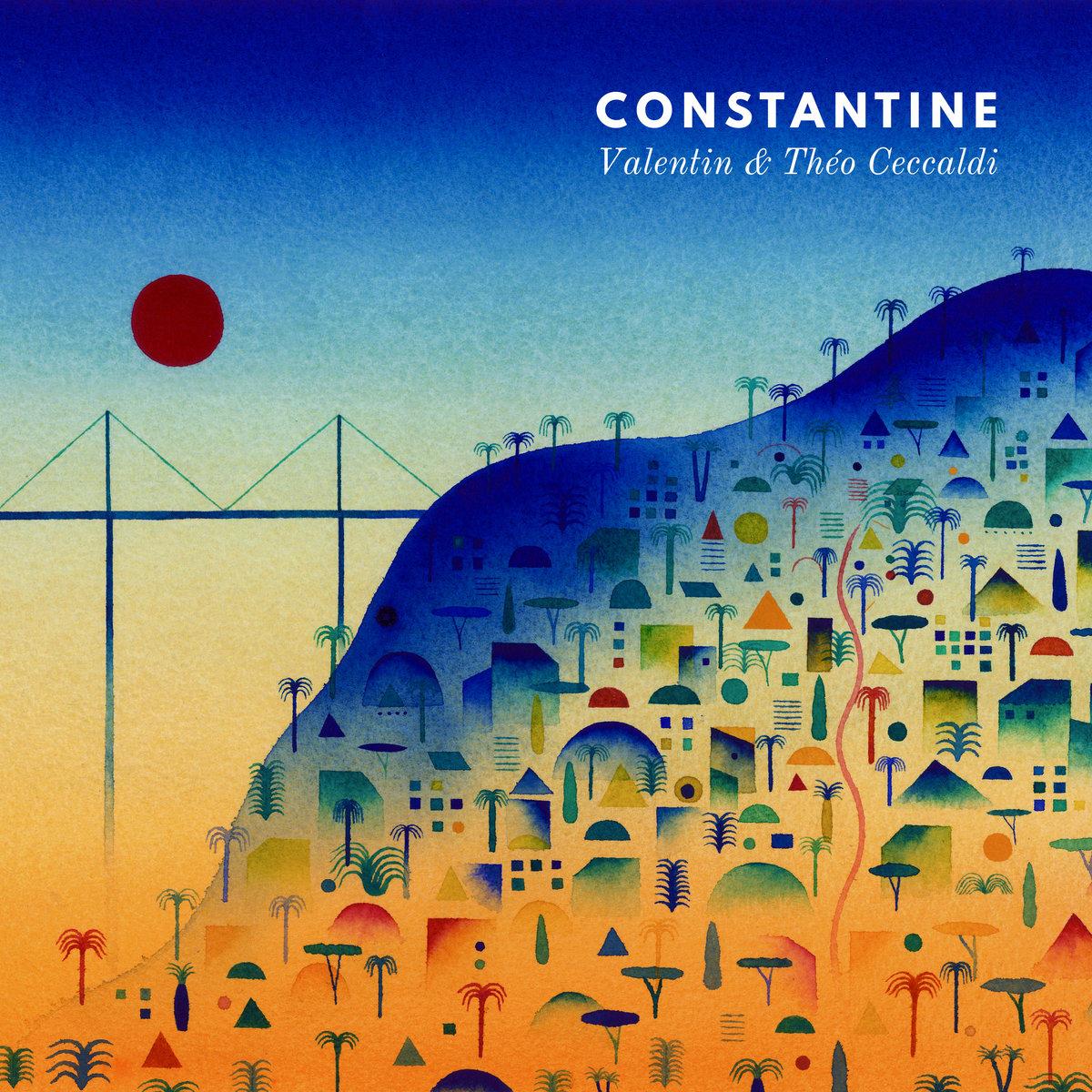 THÉO CECCALDI - Valentin Ceccaldi, Théo Ceccaldi & le Grand Orchestre du Tricot : Constantine cover