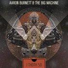 AARON BURNETT & THE BIG MACHINE I Thoth So album cover